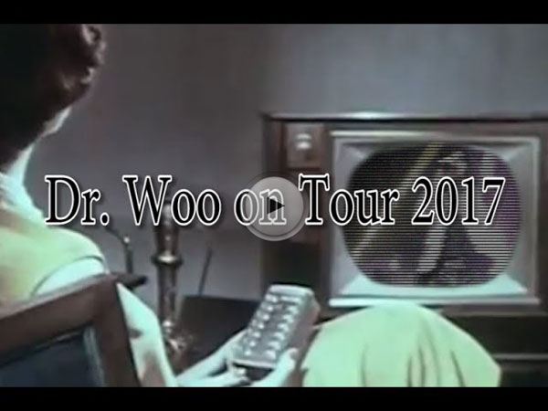 Dr. Woo on Tour 2017